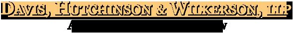 Davis, Hutchinson & Wilkerson, L.L.P.